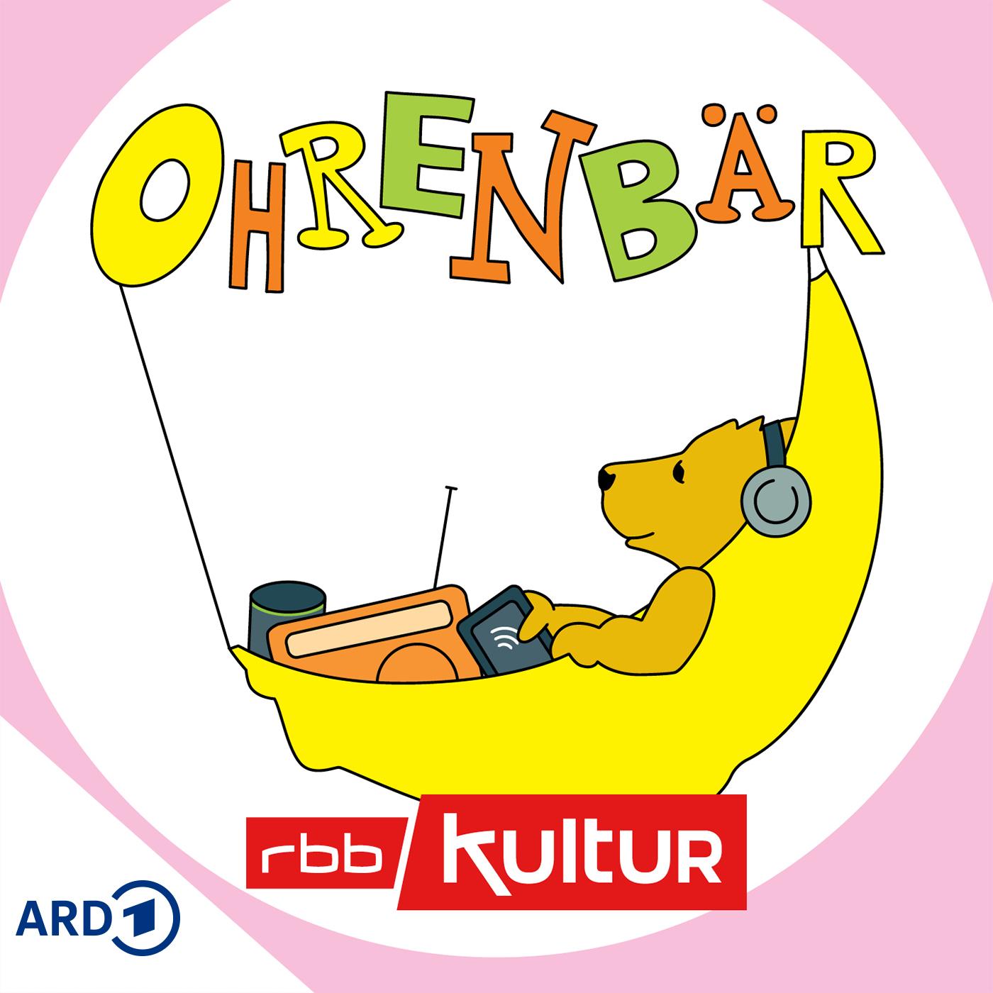 Ohrenbär Podcast | Ohrenbär | rbb Rundfunk Berlin-Brandenburg